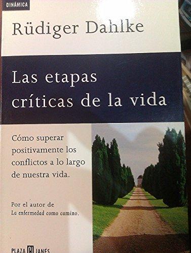 9788401520709: Las Etapas Criticas de la Vida: Como superar positivamente los conflictos a lo largo de nuestra vida