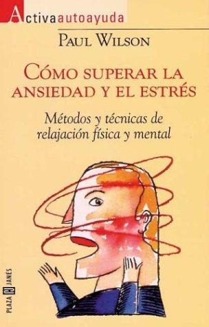 9788401520716: Como superar la ansiedad y el estres