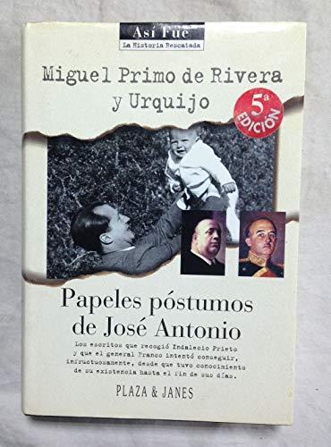 9788401530111: Papeles postumos de José Antonio (Así fue : la historia rescatada)