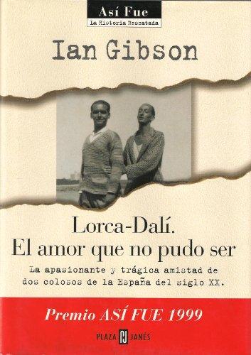9788401530333: Lorca/dali - el amor que no pudo ser (Así fue : la historia rescatada)