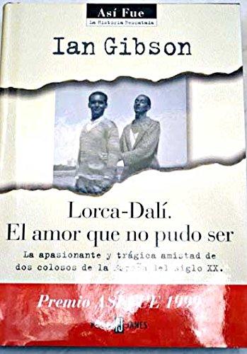 Lorca-Dali, el Amor Que No Pudo Ser: Gibson, Ian