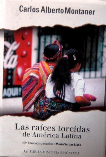 9788401530500: Las Raices Torcidas De America Latina / Twisted Roots (Asi Fue, 46) (Spanish Edition)
