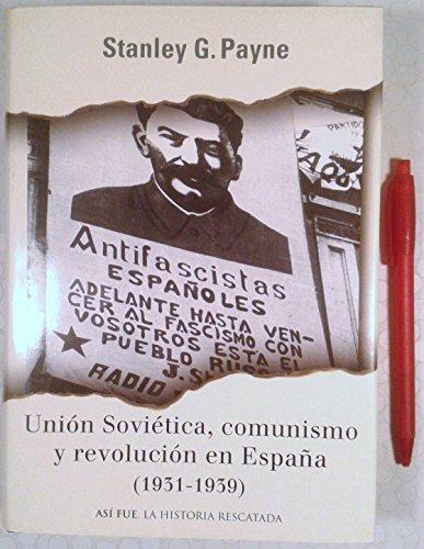 9788401530630: Union sovietica, comunismo y revolucion en España (1931-1939) (Asi Fue)