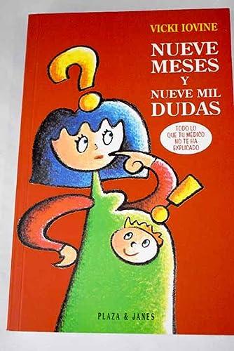 Nueve Meses Y Nueve MIL Dudas Todo Lo Qu (8401540135) by Vicki Iovine
