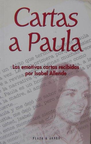 9788401540233: Cartas a Paula: Las Emotivas Cartas Recibidas Por Isabel Allende (Spanish Edition) Letters to Paula: The Touching Letters Received By Isabel Allende