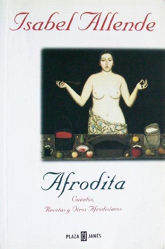 9788401540783: Afrodita: Cuentos, Recetas y Otros Afrodisiacos