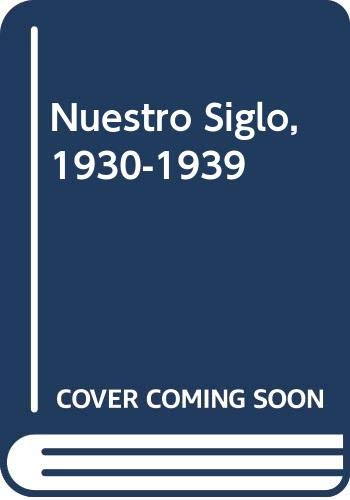 9788401541186: Nuestro Siglo, 1930-1939 (Spanish Edition)