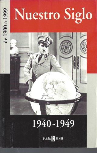 9788401541193: Nuestro Siglo, 1940-1949 (Spanish Edition)