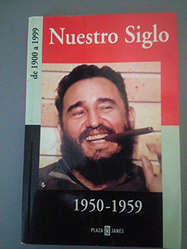 9788401541209: Nuestro Siglo, 1950-1959 (Spanish Edition)