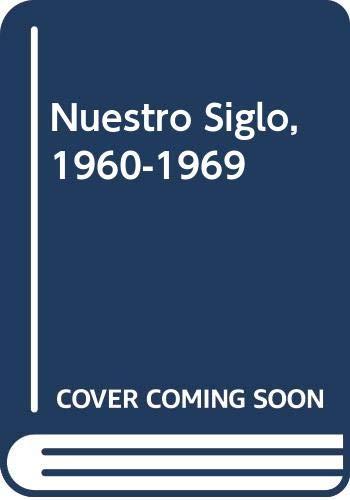 9788401541216: Nuestro Siglo, 1960-1969 (Spanish Edition)