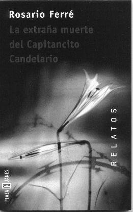 9788401570735: Extrana Muerte Del Capitancito Candelari (Relatos) (Spanish Edition)