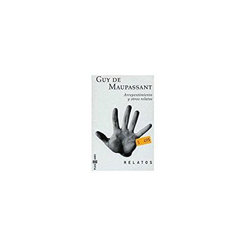 Arrepentimiento y Otros Relatos (Spanish Edition): de Maupassant, Guy