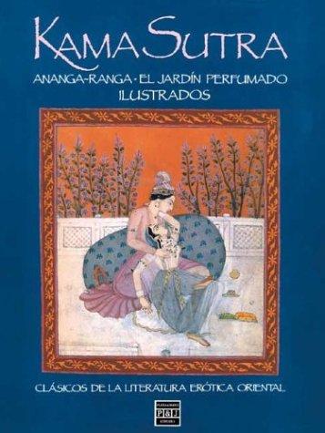 Kama Sutra (Clasicos de la Literatura Erotica: Vatsyayana, Kalyana Malla,