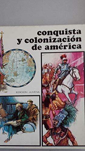 Conquista y colonización de América. Edición juvenil: José María Sanmartí.