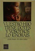 Vuestro Hijo Tiene Dotes Y Vosotros Lo Ignorais (8401803136) by Cecile Drouin; Alain Dubos