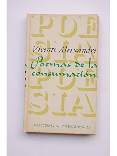 Poemas de la consumacion (Selecciones de poesia espanola) (Spanish Edition): Aleixandre, Vicente