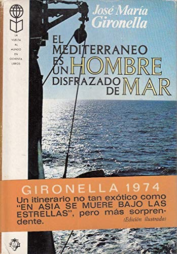 9788401812200: El Mediterraneo es un hombre disfrazado de mar (La Vuelta al mundo en ochenta libros) (Spanish Edition)
