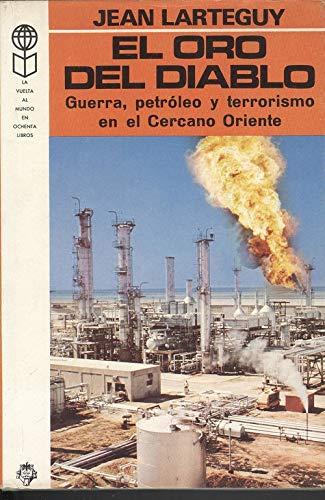 9788401812224: El oro del diablo. Guerra, petróleo y terrorismo en el Cercano Oriente. Traducción de R.M. Bassols.