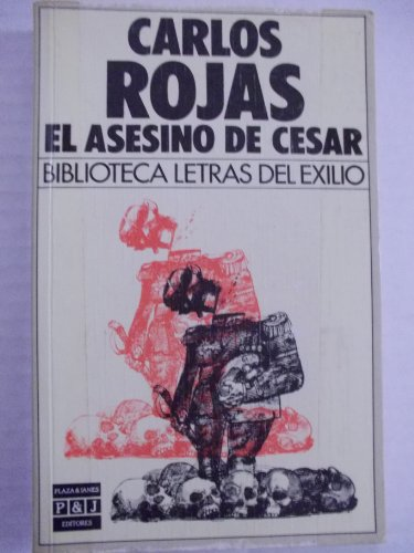 EL ASESINO DE CESAR: CARLOS ROJAS