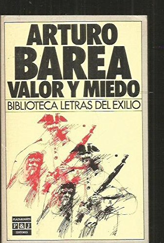9788401903335: Valor Y Miedo/Courage and Fear (Biblioteca Letras de [sic] exilio) (Spanish Edition)