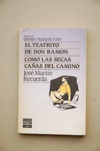9788401905261: El teatrito de don Ramón ; Como las secas cañas del camino (Clásicos Plaza & Janés) (Spanish Edition)