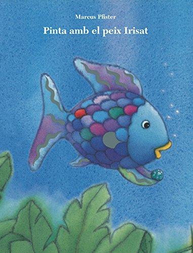 9788401906428: Pinta amb el peix Irisat (El peix Irisat. Activitats)