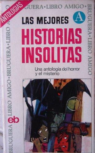 LAS MEJORES HISTORIAS INSOLITAS. (Una antología del horror y el misterio): AAVV - Lytton, B....
