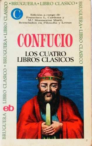 LOS CUATRO LIBROS CLASICOS: CONFUCIO