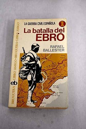 9788402037954: La batalla del Ebro (Libro amigo)