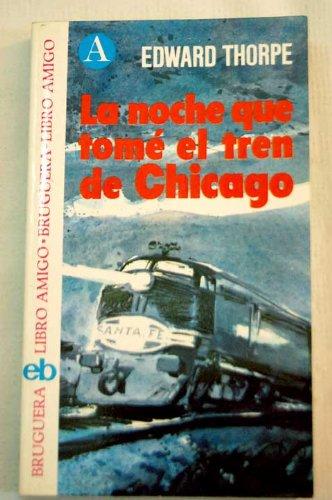 9788402038708: La Noche Que Tome El Tren De Chicago