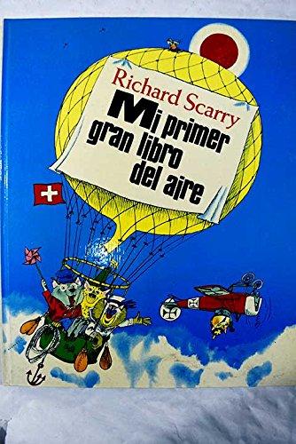 Mi Primer Gran Libro del Aire.: SCARRY, Richard.