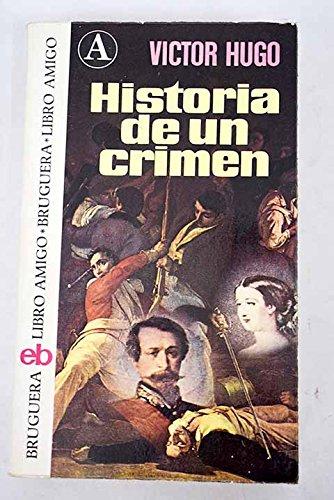 HISTORIA DE UN CRIMEN: VICTOR HUGO