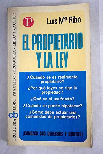 El propietario y la ley (Libro practico: Ribo Duran, L.