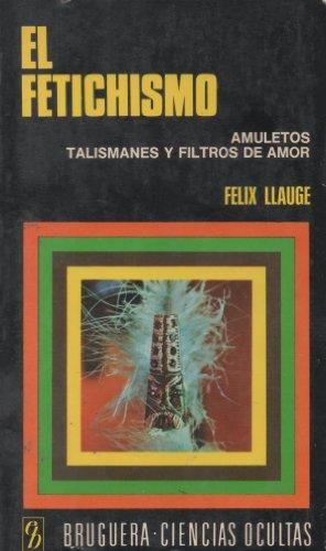9788402043665: El fetichismo. Amuletos, talismanes y filtros de amor.