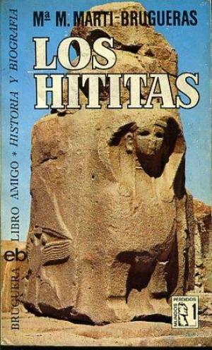 Los Hititas: Martí-Brugueras, Mª M.