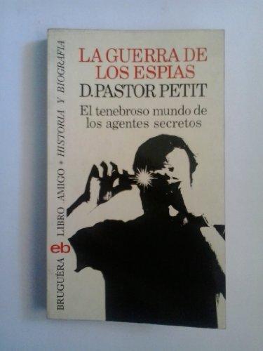 Guerra de los espias, la: Pastor Petit, D.
