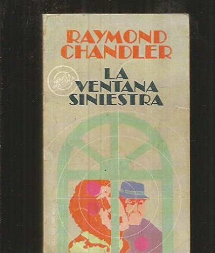 LA Ventana Siniestra/High Window (Spanish Edition) (8402050417) by Chandler, Raymond