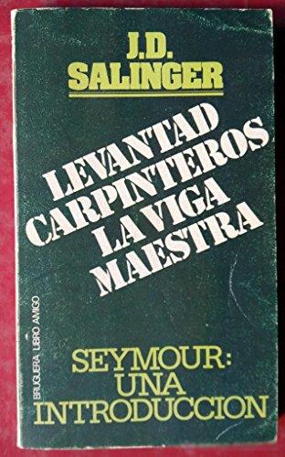 9788402053107: LEVANTAD CARPINTEROS LA VIGA MAESTRA