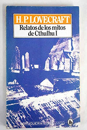 Relatos De Los Mitos De Cthulhu I: H.P. Lovecraft