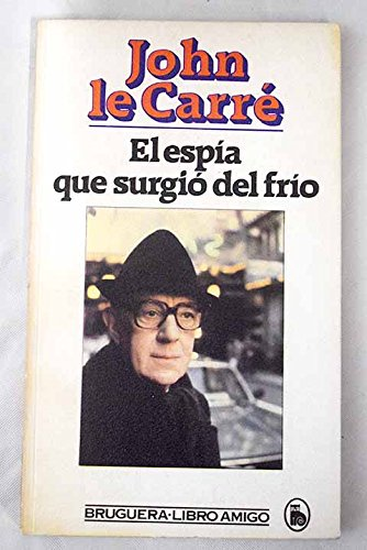 9788402059130: El Espia Que Surgio Del Frio/the Spy Who Came in from the Cold