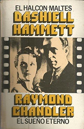 El Halcon Maltes / El Sueno Eterno: Dashiell Hammett, Raymond