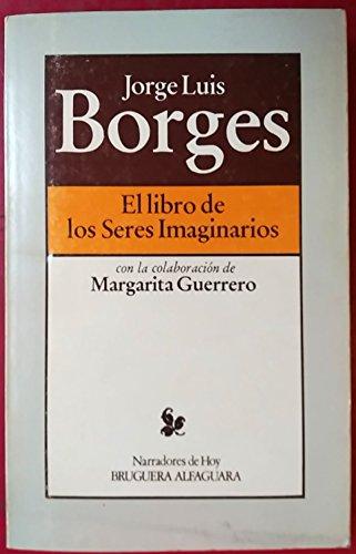 9788402062147: El libro de los seres imaginarios (Narradores de hoy) (Spanish Edition)
