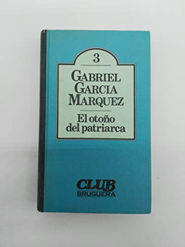 9788402067050: El otono del patriarca (CLUB Bruguera) (Spanish Edition)