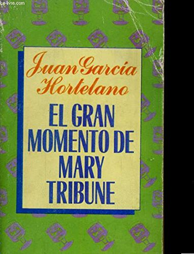 9788402067432: EL GRAN MOMENTO DE MARY TRIBUNE.