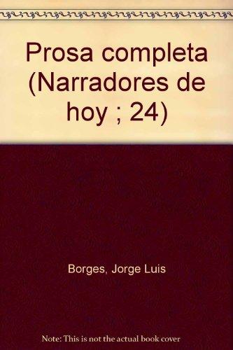9788402067463: Prosa completa (Narradores de hoy ; 24) (Spanish Edition)