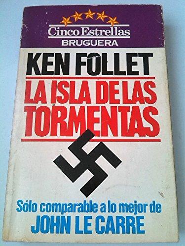 LA ISLA DE LAS TORMENTAS: Follet, Ken. [Autor]