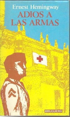 9788402068095: Adios a las armas : novela / Ernest Hemingway ; [traducción Joana M. Vda Horta y Joaquín Horta]