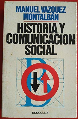 Historia Y Comunicación Social,: Vázquez Montalban Manuel