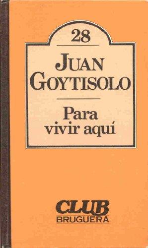 9788402072832: Para vivir aquí (CLUB Bruguera. Colección de literatura universal Bruguera) (Spanish Edition)