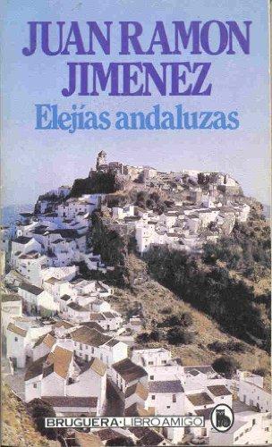 Elejias andaluzas (Libro amigo) (Spanish Edition): Juan Ramon Jimenez